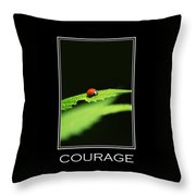 Courage Inspirational Motivational Poster Art Throw Pillow by Christina Rollo