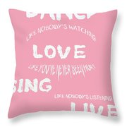 Dance Like Nobody's Watching Throw Pillow by Georgia Fowler