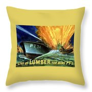 Give Us Lumber For More Pt's Throw Pillow by War Is Hell Store