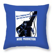 He's A Fighting Fool - Give Him The Best You've Got Throw Pillow by War Is Hell Store