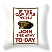 If The Cap Fits You Join The Army Throw Pillow by War Is Hell Store