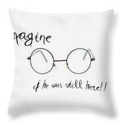 Imagine If He Was Still Here Throw Pillow by Bill Cannon