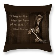 Play Is The Highest Form Of Research. Albert Einstein  Throw Pillow by Edward Fielding