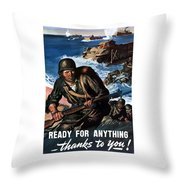 Ready For Anything - Thanks To You Throw Pillow by War Is Hell Store