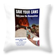Save Your Cans - Help Pass The Ammunition Throw Pillow by War Is Hell Store