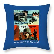 Turn D-Day Into V-Day Faster  Throw Pillow by War Is Hell Store