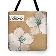 Believe Tote Bag by Linda Woods
