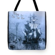 Blame It On The Rum Schooner Tote Bag by John Stephens