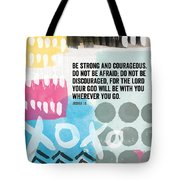 Be Strong And Courageous- Contemporary Scripture Art Tote Bag by Linda Woods