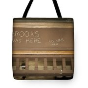 Brooks Was Here Tote Bag by Jack R Perry