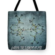 Carbon The Element Of Life Tote Bag by Dan Sproul