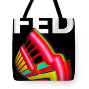 Dont Fight The Fed Tote Bag by Charles Stuart
