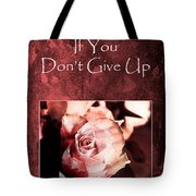 Don't Give Up Tote Bag by Randi Grace Nilsberg