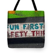 Fun First Tote Bag by Garry Gay