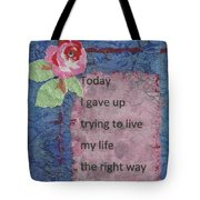 Gave Up Living Right Way - 2 Tote Bag by Gillian Pearce