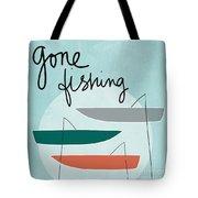 Gone Fishing Tote Bag by Linda Woods
