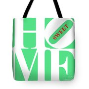 Home Sweet Home 20130713 White Green Red Tote Bag by Wingsdomain Art and Photography
