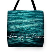 I Have Found The One Whom My Soul Loves. Tote Bag by Lisa Russo