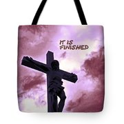 It Is Finished Tote Bag by Lydia Holly