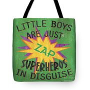 Little Boys Are Just... Tote Bag by Debbie DeWitt