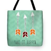 Make It Happen Tote Bag by Linda Woods