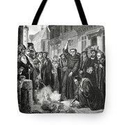 Martin Luther 1483 1546 Publicly Burning The Pope's Bull In 1521  Tote Bag by English School