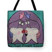 My Two Front Teeth Tote Bag by Anthony Falbo
