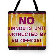 No Burnouts Sign Tote Bag by Garry Gay