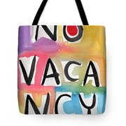 No Vacancy Tote Bag by Linda Woods
