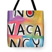 No Vacancy Tote Bag by Linda Woods