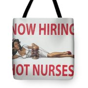 Now Hiring Hot Nurses Tote Bag by Kay Novy