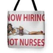 Now Hiring Hot Nurses Tote Bag by Kay Novy