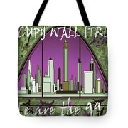 Occupy Wall Street - We are the 99 percent Poster Tote Bag by Art America - Art Prints - Posters - Fine Art