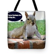 Squirrely Push Ups Tote Bag by KAREN WILES