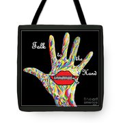 Talk To The Hand Tote Bag by Eloise Schneider