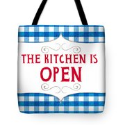 The Kitchen Is Open Tote Bag by Linda Woods