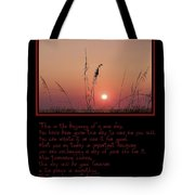 This Is The Beginning Of A New Day Tote Bag by Bill Cannon