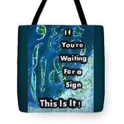 Waiting For A Sign Tote Bag by Gillian Pearce