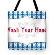 Wash Your Hands Sign Tote Bag by Linda Woods