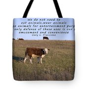 We Do Not Need To Eat Animals Tote Bag by Janice Rae Pariza
