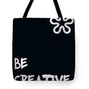 Be Creative Tote Bag by Georgia Fowler