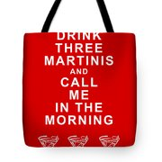 Drink Three Martinis And Call Me In The Morning - Red Tote Bag by Wingsdomain Art and Photography