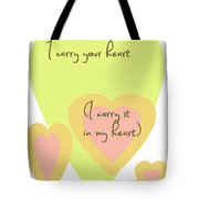 I Carry Your Heart I Carry It In My Heart - Yellow And Peach Tote Bag by Georgia Fowler
