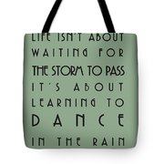 Life Isnt About Waiting For The Storm To Pass Tote Bag by Nomad Art And  Design
