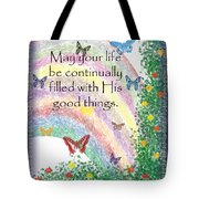 May Your Life Be Filled Tote Bag by Christopher Gaston