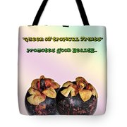The Mangosteen - Queen Of Tropical Fruits Tote Bag by Kaye Menner