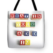 What Is Your A.d.d. Iq Tote Bag by Photo Researchers
