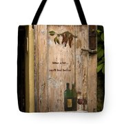 Wine A Bit Door Tote Bag by Sally Weigand