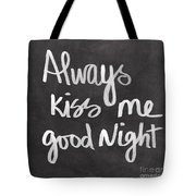 Always Kiss Me Goodnight Tote Bag by Linda Woods