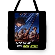Back 'em Up With More Metal  Tote Bag by War Is Hell Store